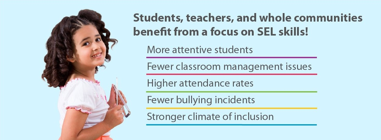 Students, teachers, and whole comminites benefit from a focus on SEL skills!