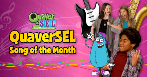 QuaverSEL Song of the Month - Quaver SEL